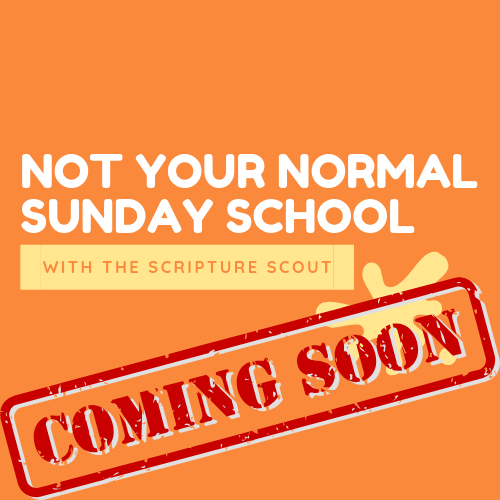 Not Your Normal Sunday School PODCAST (by The Scripture Scout)