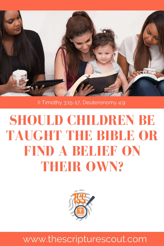 Should Children Be Taught the Bible or Find a Belief on Their Own?
