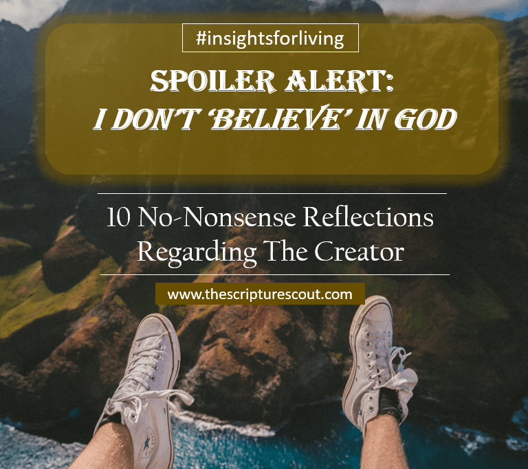 I Don't Believe in God:  10 No-nonsense Reflections Regarding the Creator