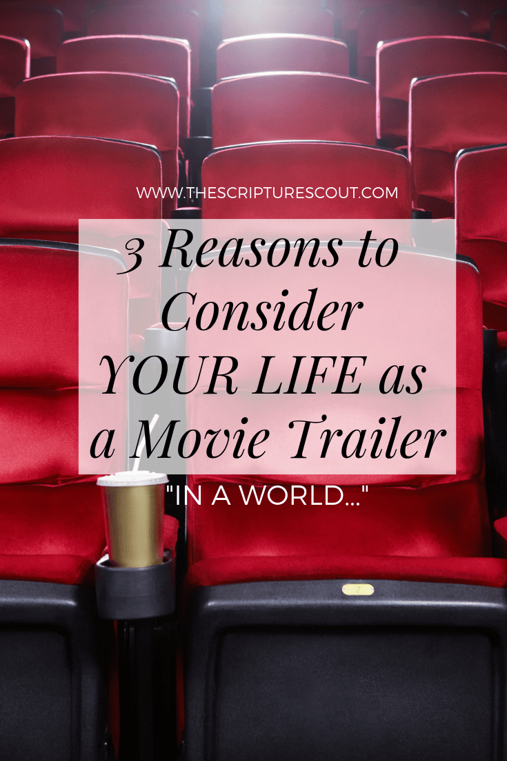 3 Reasons to Consider Your Life As A Movie Trailer  Proverbs 8:32-36
