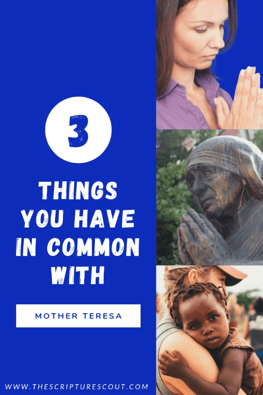 3 Things You Have in Common with Mother Teresa  Psalm 127:1, Ephesians 2:20-22