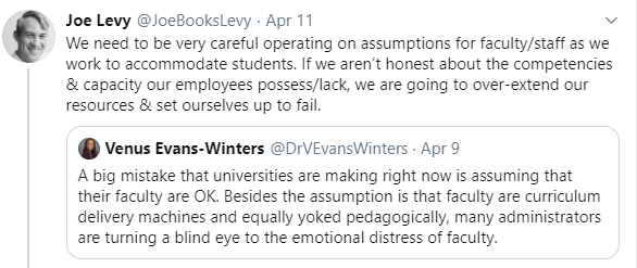 "JoeBooksLevy tweeted ""We need to be very careful operating on assumptions for faculty/staff as we work to accommodate students. If we aren't honest about the competencies & capacity our employees possess/lack, we are going to over-extend our resources & set ourselves up to fail."""