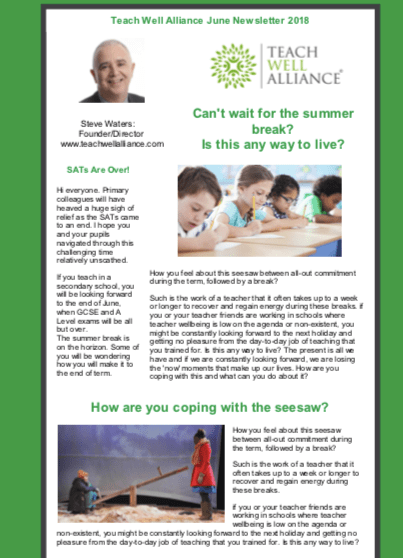 Teach Well Alliance Teach Well News No Issue No. June 2018 Can't Wait for the Summer Break?  Is this any way to live?