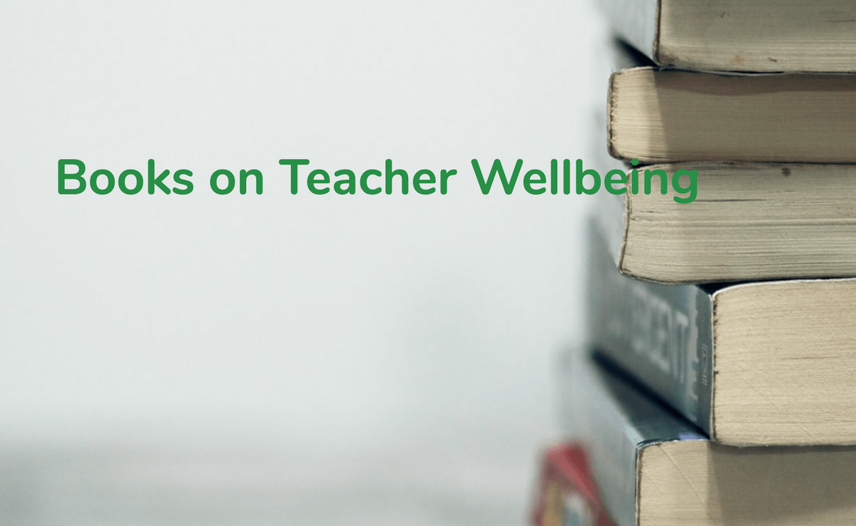 Books on Teacher Wellbeing Page on Teach Well Alliance Website