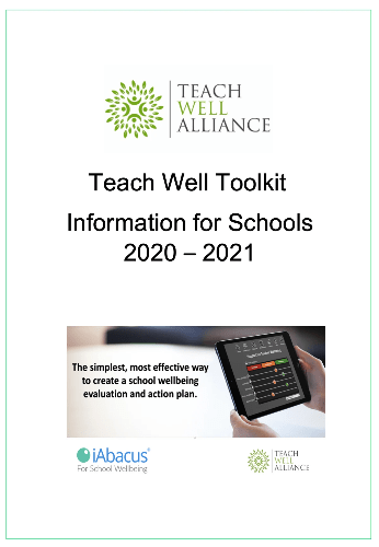 Teach Well Alliance Teach Well Toolkit Information for Schools 2020-21 V4 July 2020
