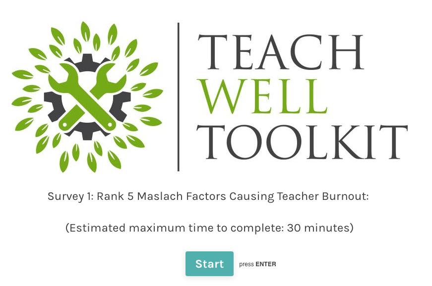 Survey 1: Rank 5 Maslach factors according to the contribution they make to Burnout and a lack of teacher wellbeing and mental health.