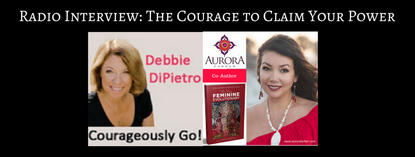 Click to hear the radio interview, The Courage to Claim Your Power