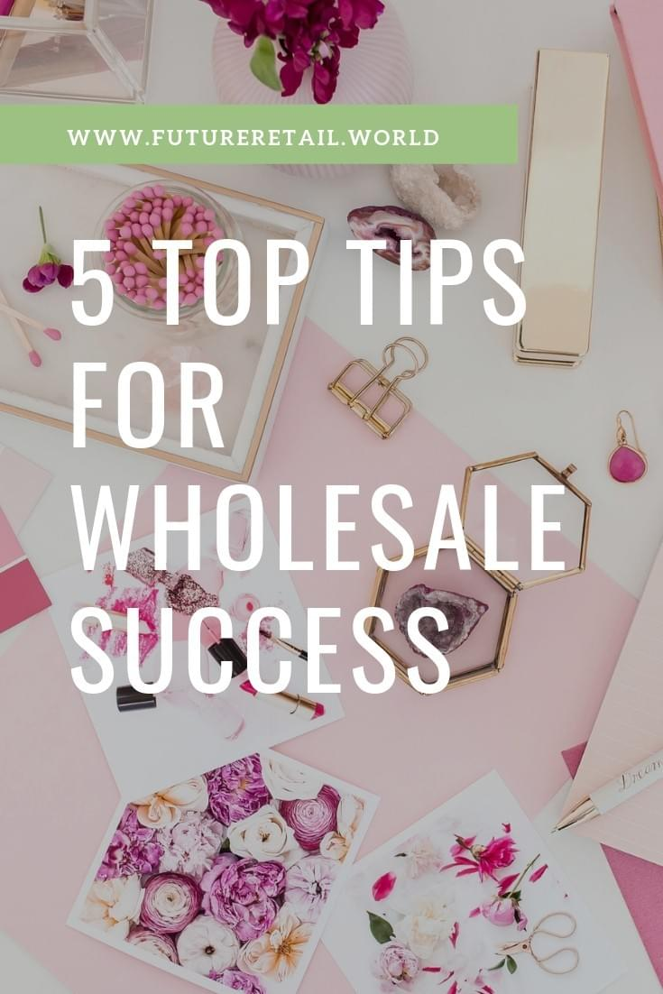 top tips for wholesale success