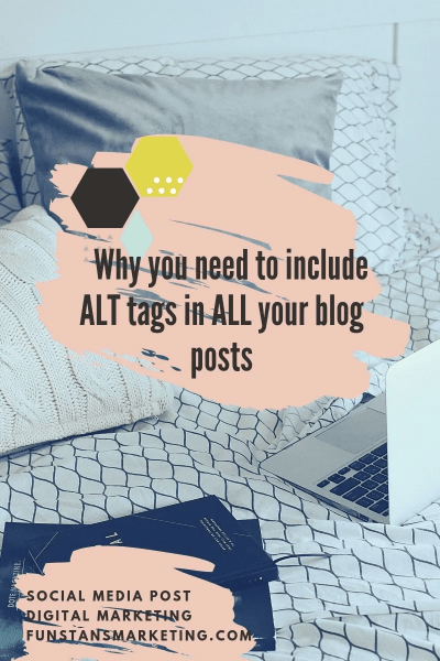 Why you need to include ALT tags in ALL your blog posts, digital markerting funstans from toronto, canada