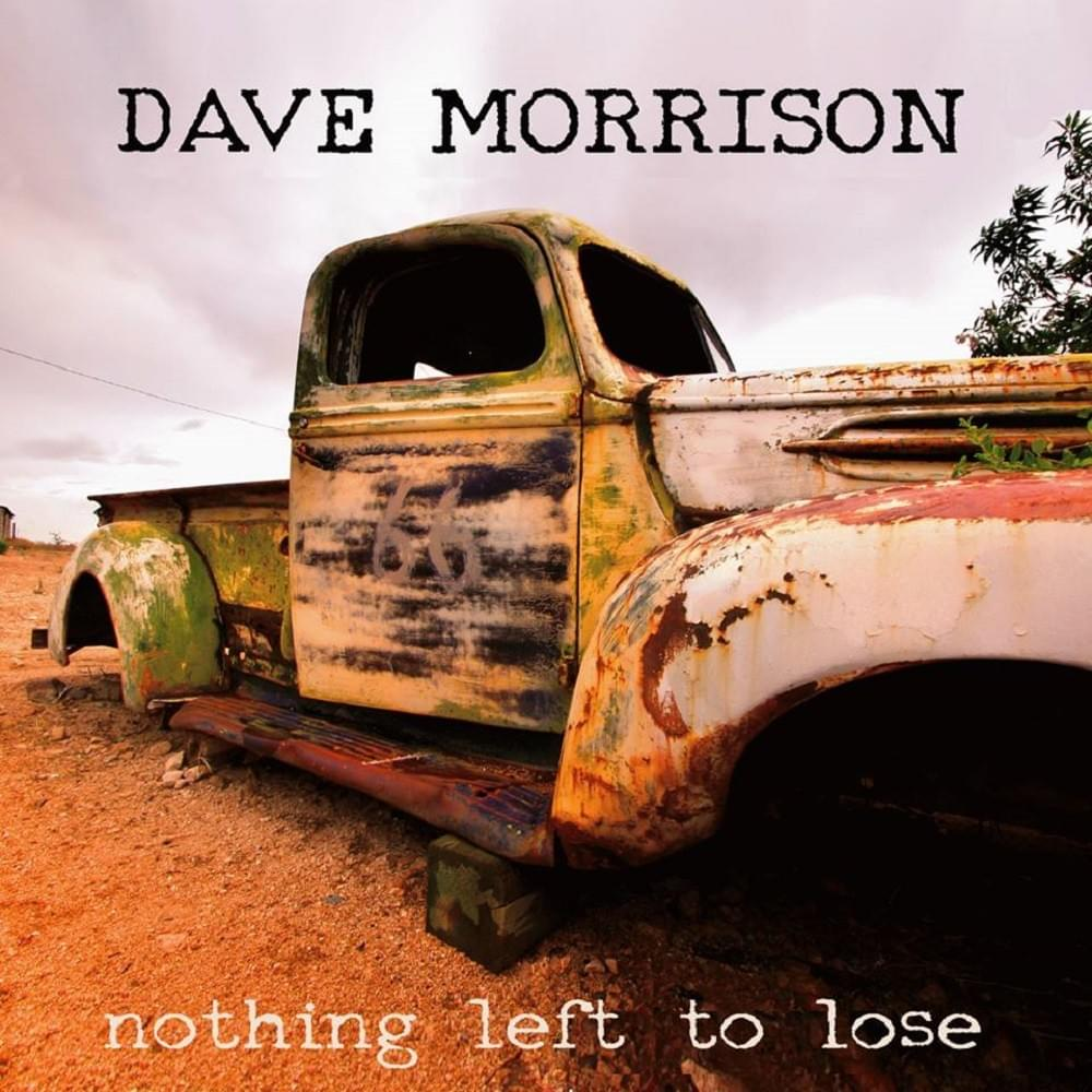 Nothing Left to Lose - Dave Morrison