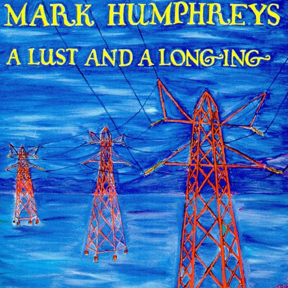 A Lust and a Longing - Mark Humphreys