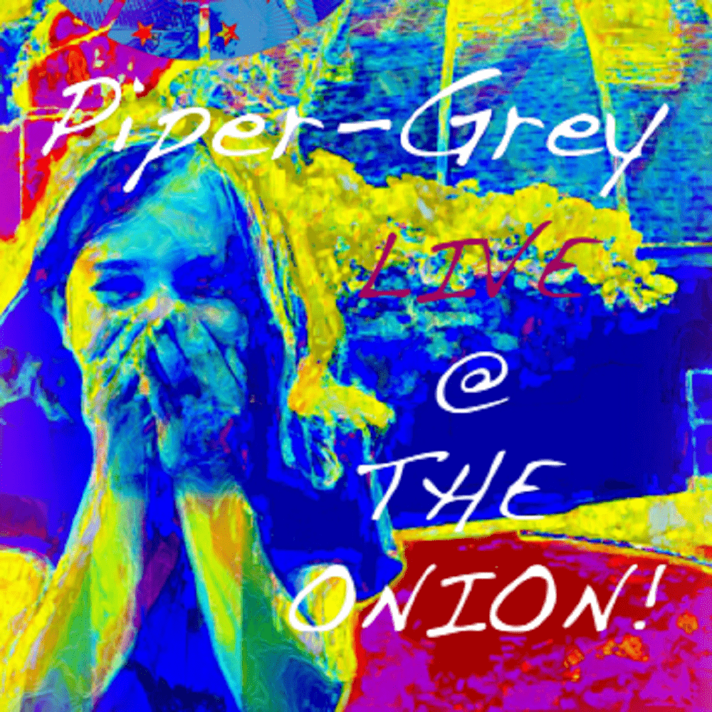 Piper-Grey Live @ The Onion