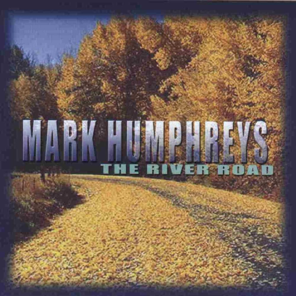 The River Road - Mark Humphreys