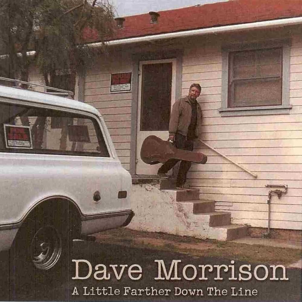 A Little Farther Down the Line - Dave Morrison