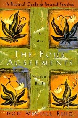 The Four Agreements -- recommended inspirational motivational book to change your life for the better