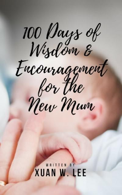 100 days of wisdom and encouragement for the new mum