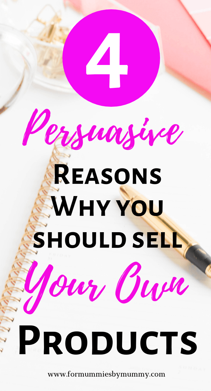 4 big reasons why you should sell your own products #momblogger #solopreneur #workfromhome #sidehustle #bossbabe