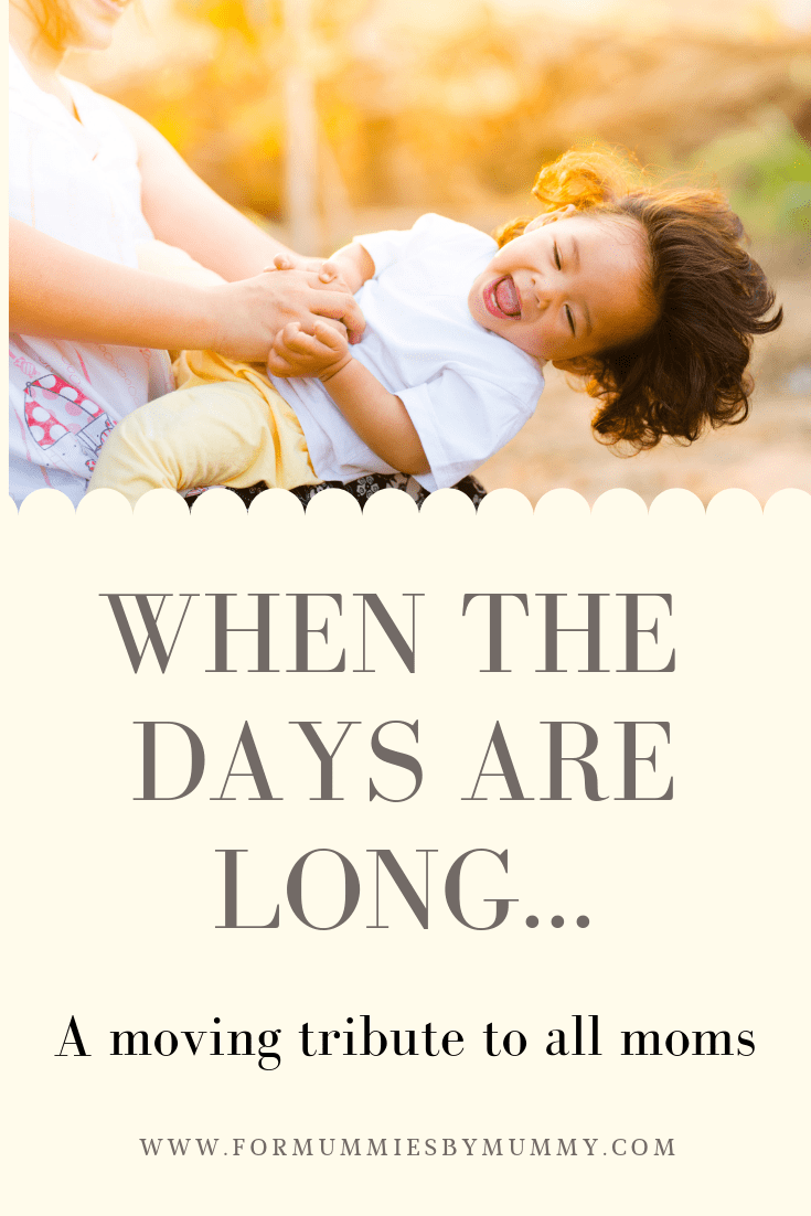 When the days are long but the years are short. Inspiration for moms. New mom tips. First time mom advice. #busymoms