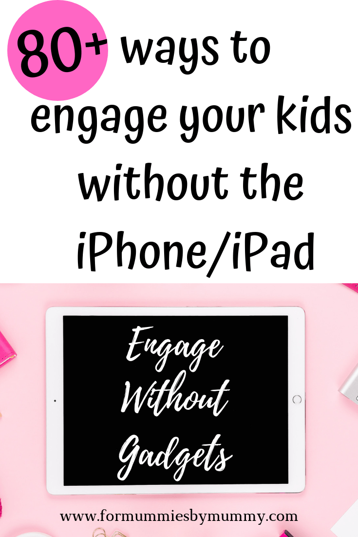 80+ ways to engage your kids without the iphone/ipad. Engage Without Gadgets Challenge