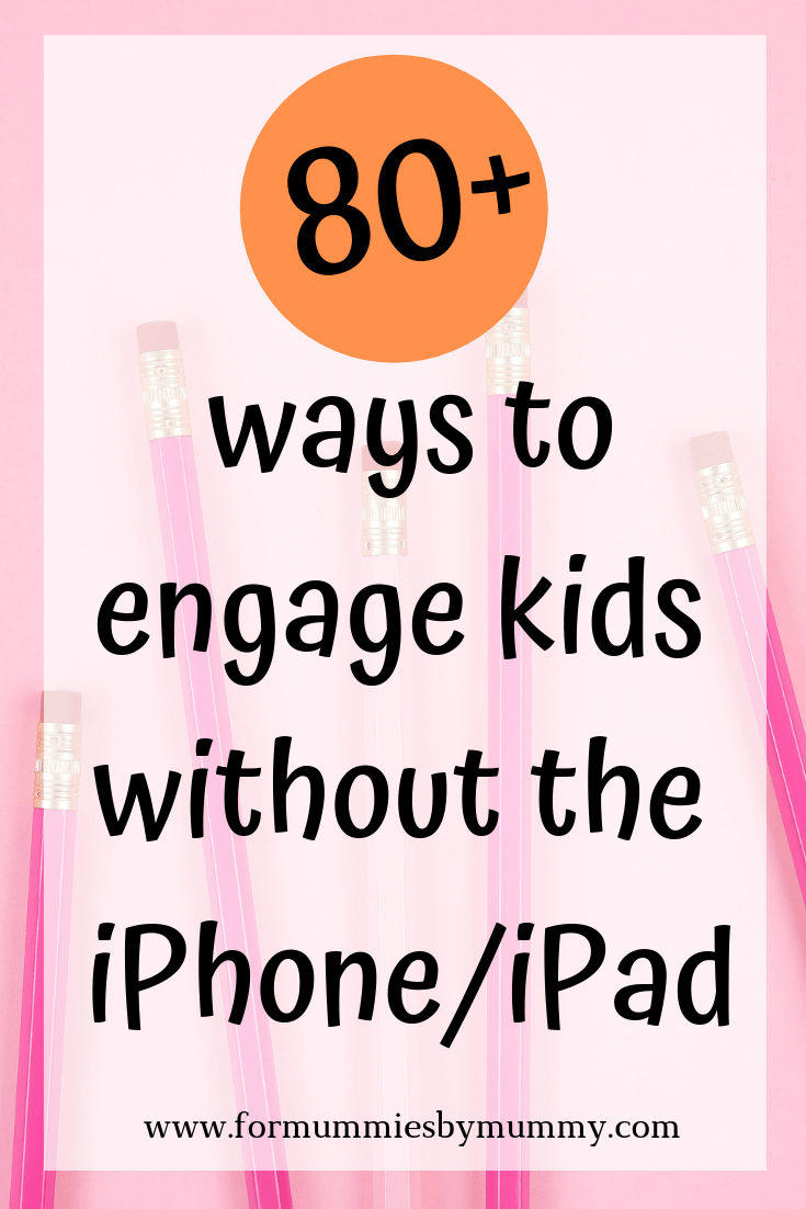 80+ ways to engage kids without the iphone/ipad. Parenting tips for less screen time. Kids activities. Toddler activities. Preschool activities.