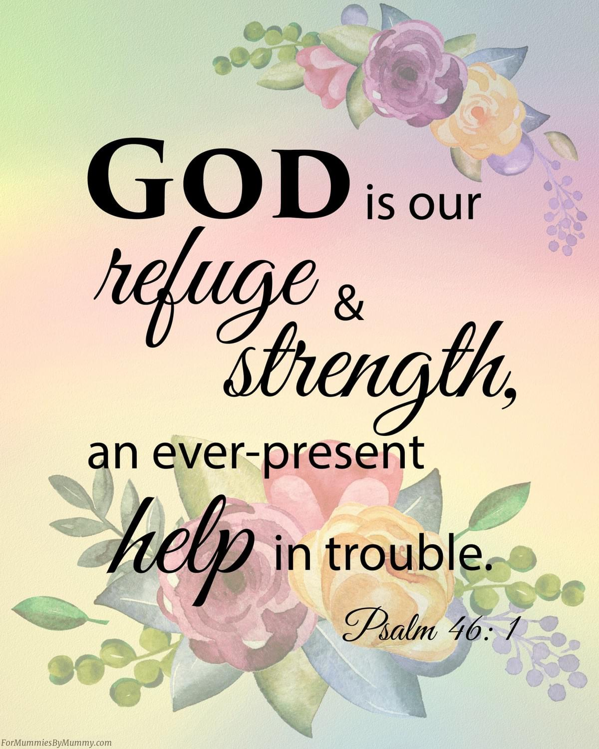 God is our refuge and strength. Psalm 46. Inspirational quotes from the bible #biblequotes #inspirational #christianmom #momlife #printables #wallart
