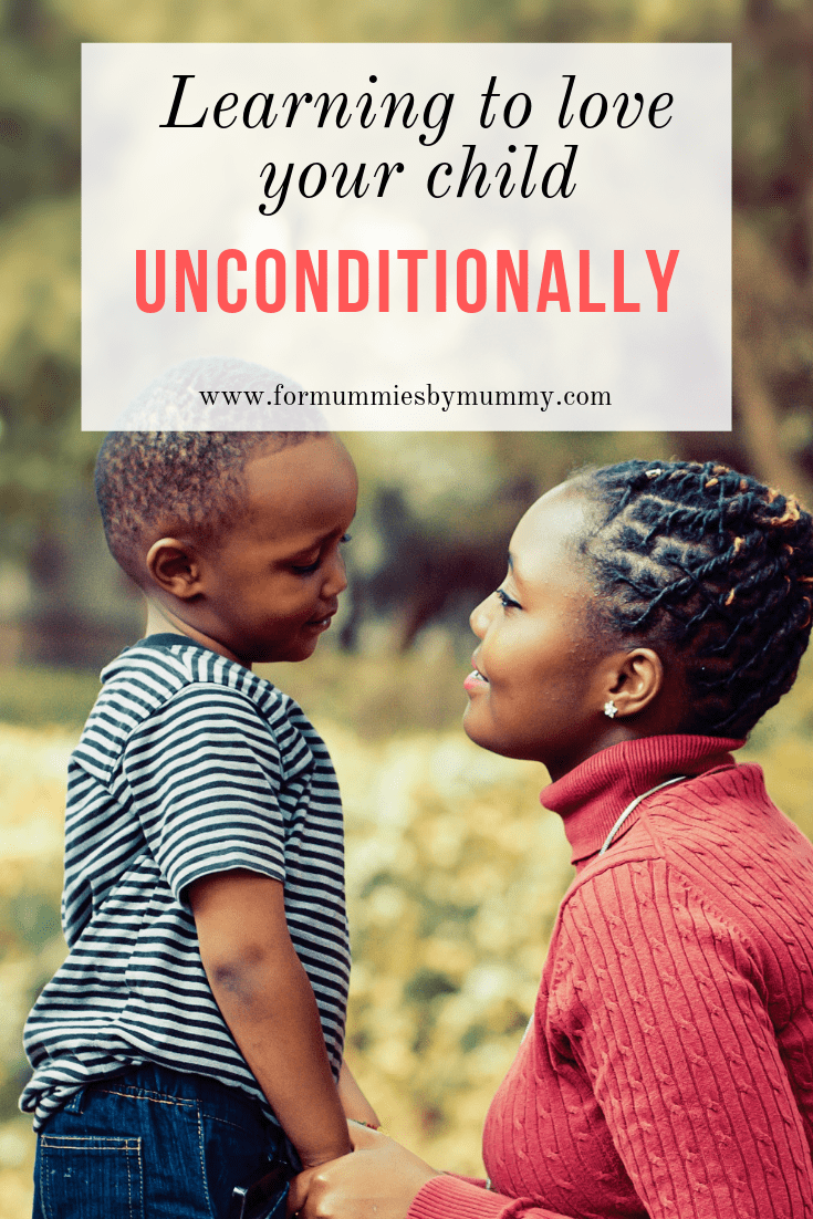 Learning to love your child unconditionally. #parenting #motherhood #christianparents #unconditionallove