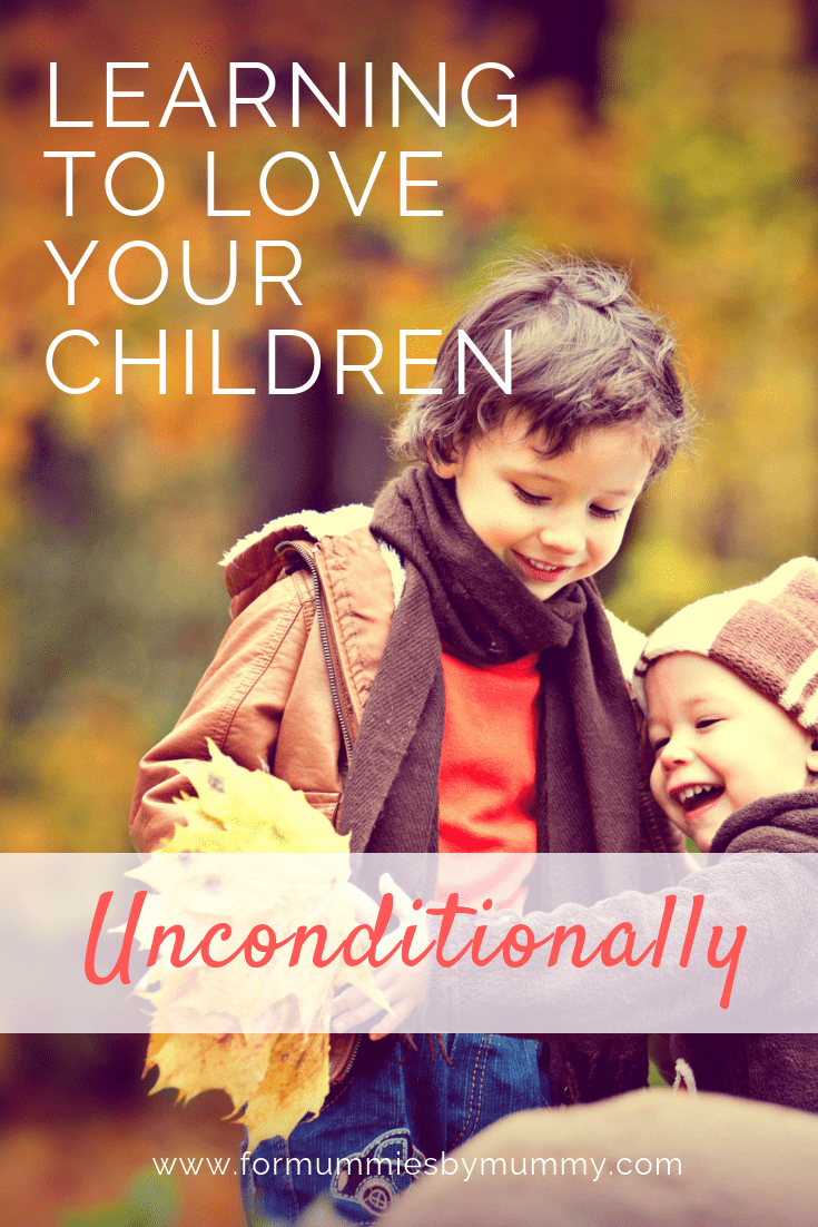 Learning to love your child unconditionally. #parentingadvice #momlife #christianmoms #positiveparenting
