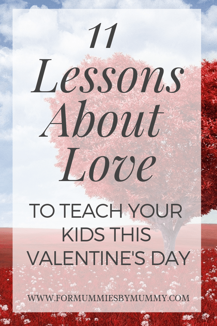 lessons about love to teach our children. #parenting #motherhood #valentinesday #toddler #preschooler #teenager