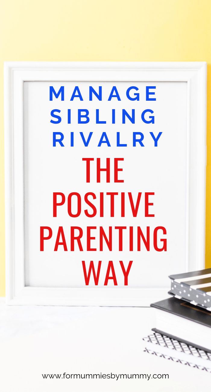 manage sibling rivalry the positive parenting way #parentingtips #momlife #siblings #sahm