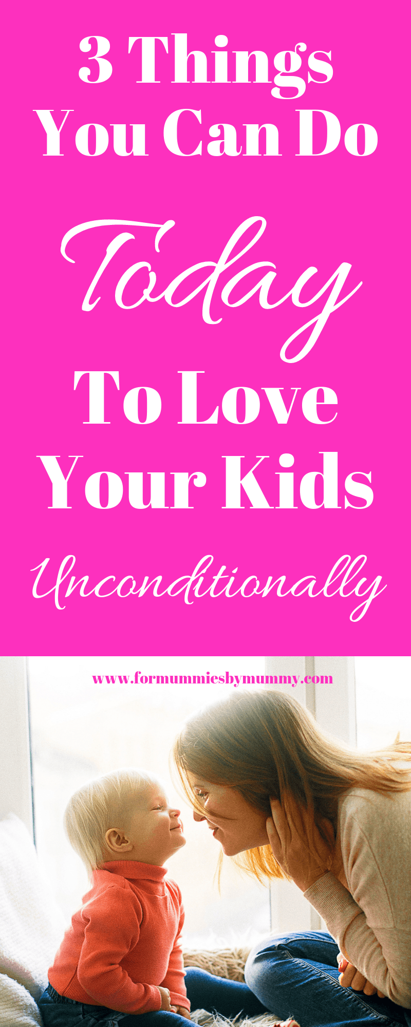 3 simple daily practices to help you love your kids unconditionally #parentingtips #momlife #christianmom #lifelessons