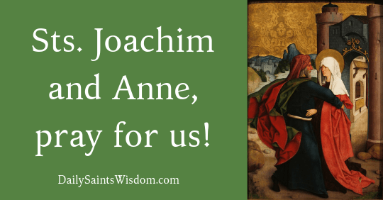 Saints Joachim and Anne, pray for us!