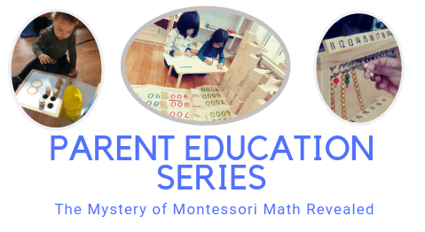 Parent Education Series - Mystery of Montessori Math Revealed