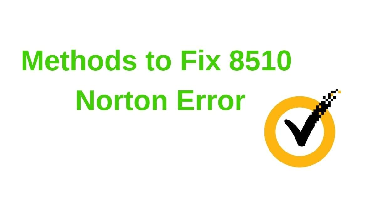 Methods to Fix 8510 Norton Error