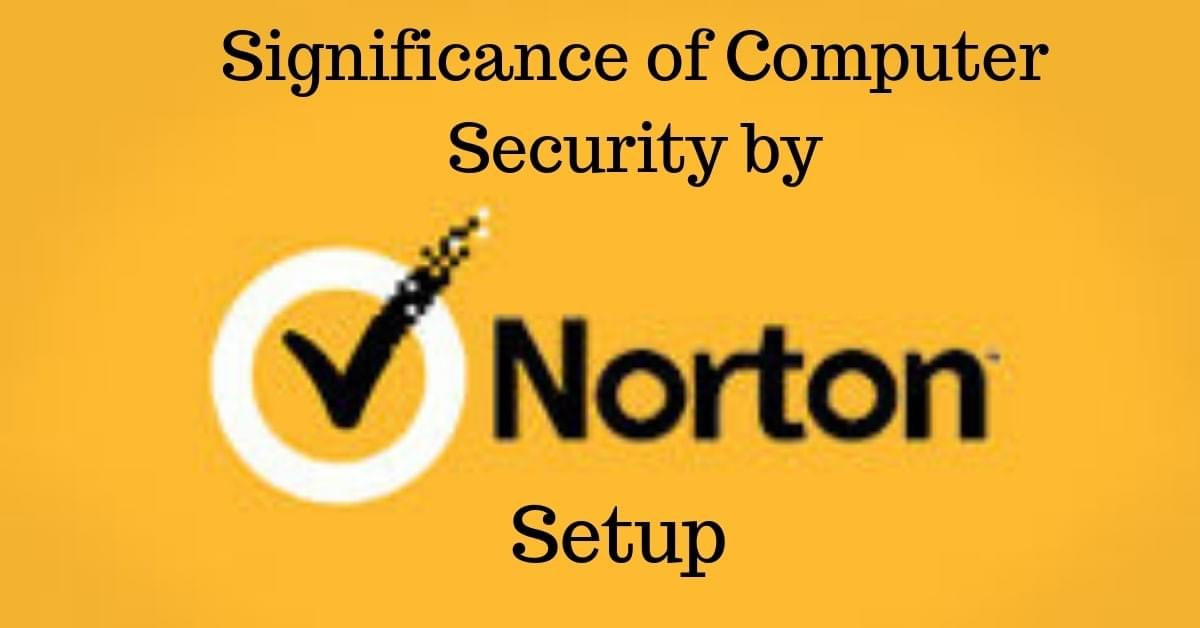 Significance of Computer Security by Norton Setup