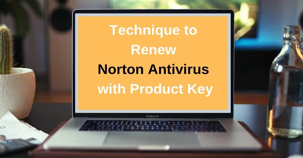 Technique to Renew Norton Antivirus with Product Key