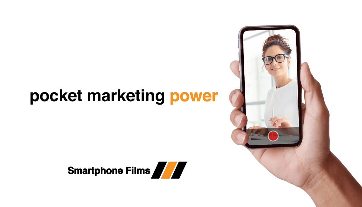 Smartphone Films pocket marketing power