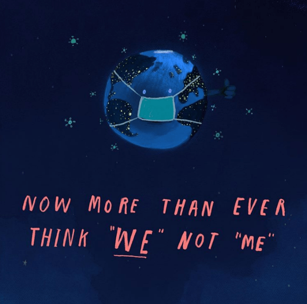 "A drawing of the Earth wearing a face mask. The image says Now More Than Ever Think ""We"" Not ""Me"". Image credit to Oliver Jeffers."