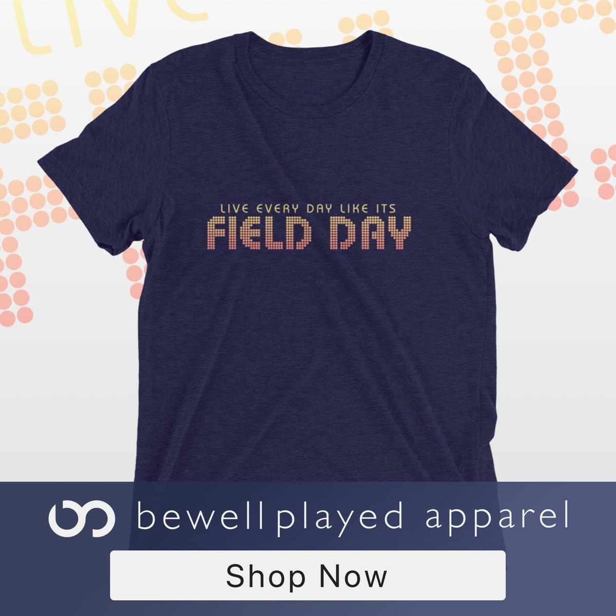 live every day like it's field day tee shirt