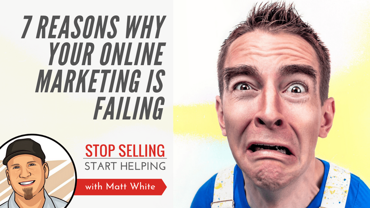 7 reasons your online marketing is failing