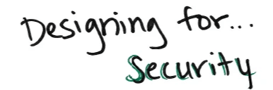 Designing for Security