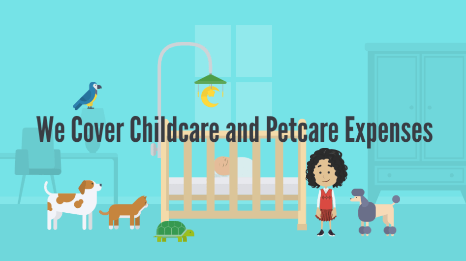 We cover childcare and petcare expenses