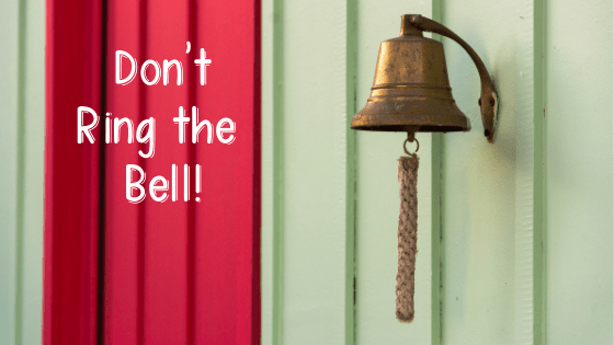 Don't Ring the Bell! - strength faith tenacity self