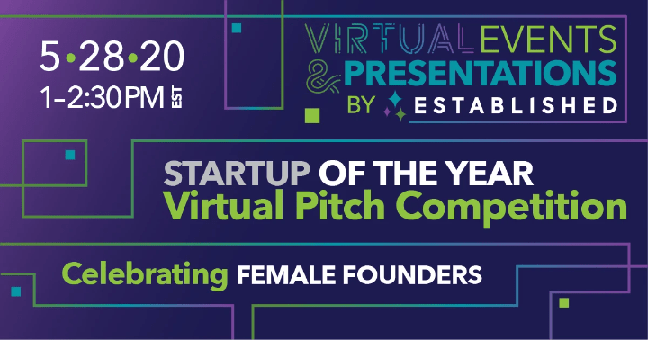 Startup of the Year Virtual Pitch Competition - May 28, 2020 Celebrates Female Founders