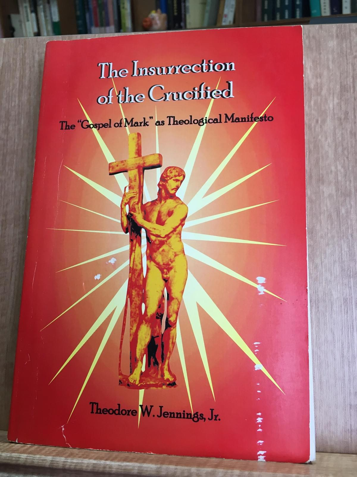 "書名:The Insurrection of the Crucified: The ""Gospel of Mark"" as Theological Manifesto 作者:Theodore W. Jennings 出版社:Chicago Theological Seminary Exploration Press 出版年: 2003年12月22日 (圖