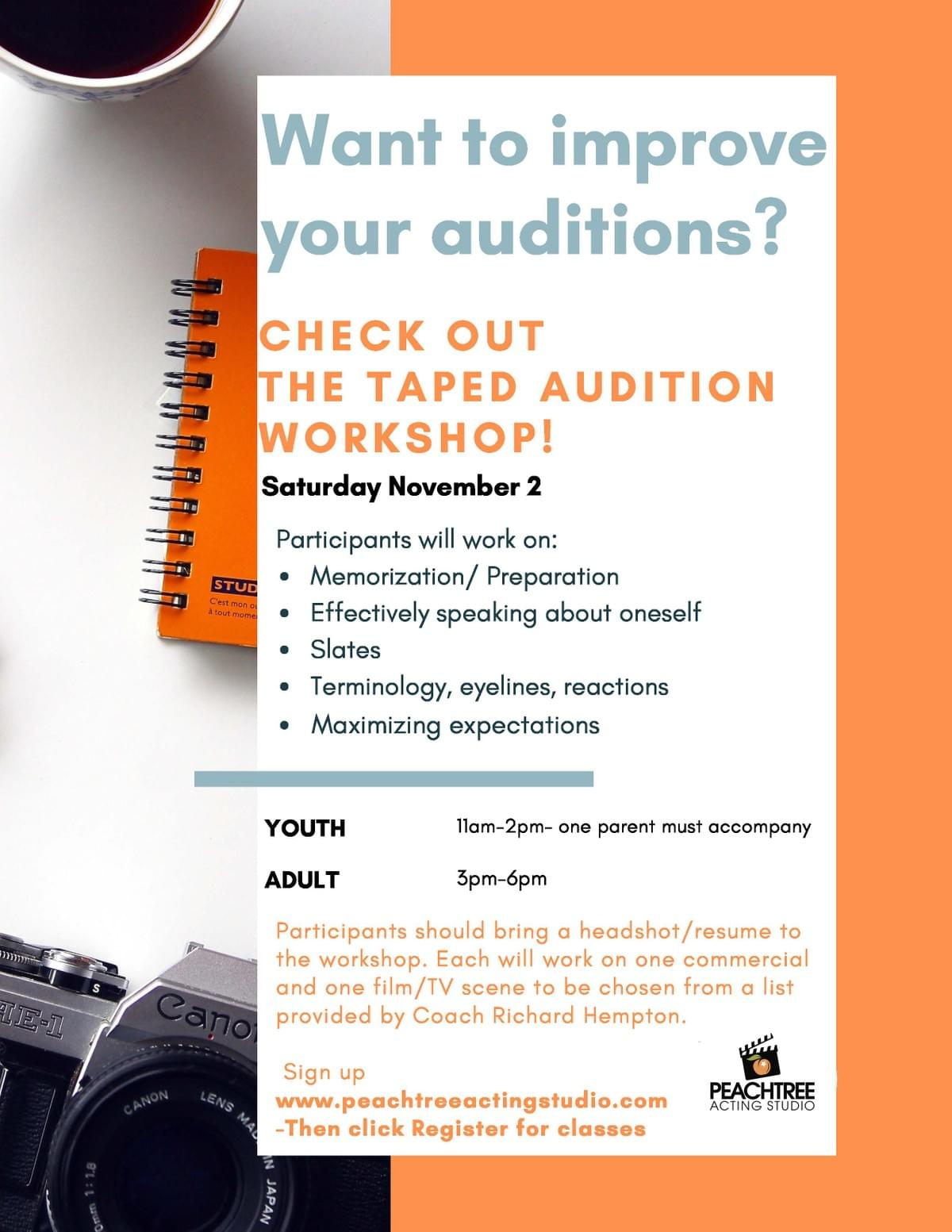 Come join us on November 2, 2019, for The Taped Audition workshop with Coach Richard Hempton!  Students will learn how to master this essential exercise for actors in the Atlanta market.  Sessions for both youth/teen and adults!