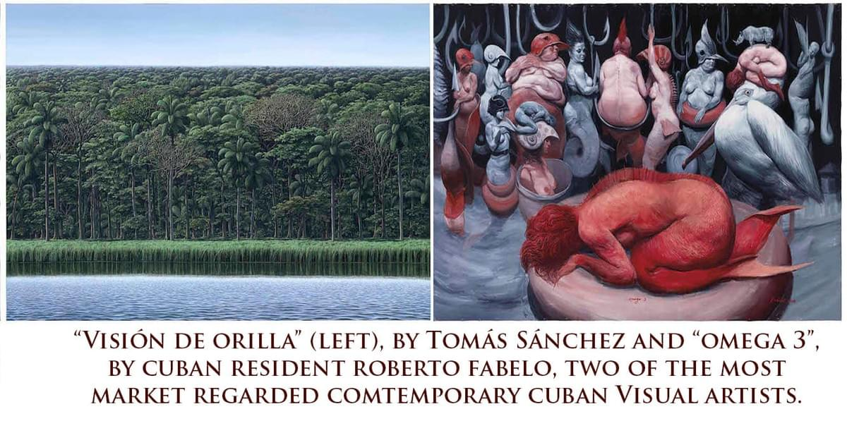 Visión de orilla, by Tomás Sánchez and Omega 3, by Roberto Fabelo. Two of the most important contemporary Cuban artists/