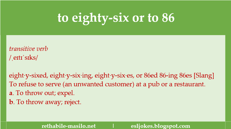 the verb 'to eighty-six' or 'to 86', defined by Rethabile Masilo of rethabile-masilo.net