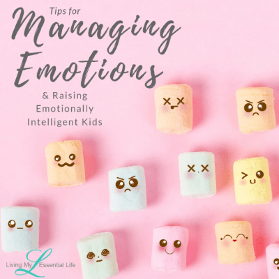 Tips for managing emotions and raising emotionally intelligent kids