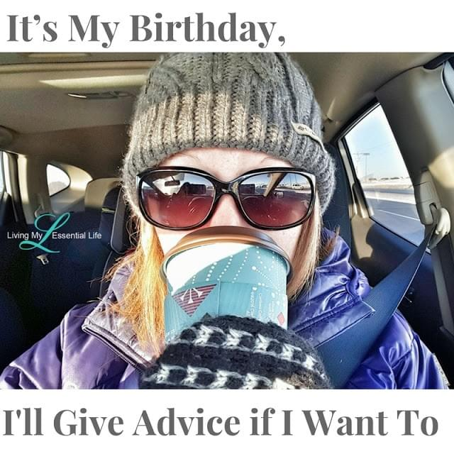 Birthday advice as you reflect over the past year