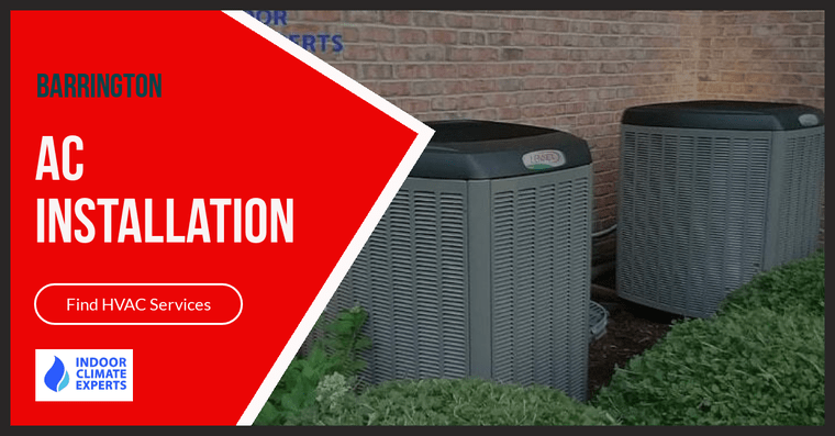 Barrington AC Installation Service – Choose The highly qualified NATE certified technicians at Indoor Climate Experts HVAC!